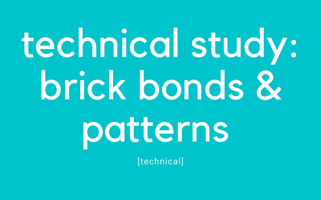 Technical Study: Brick Bonds and Patterns